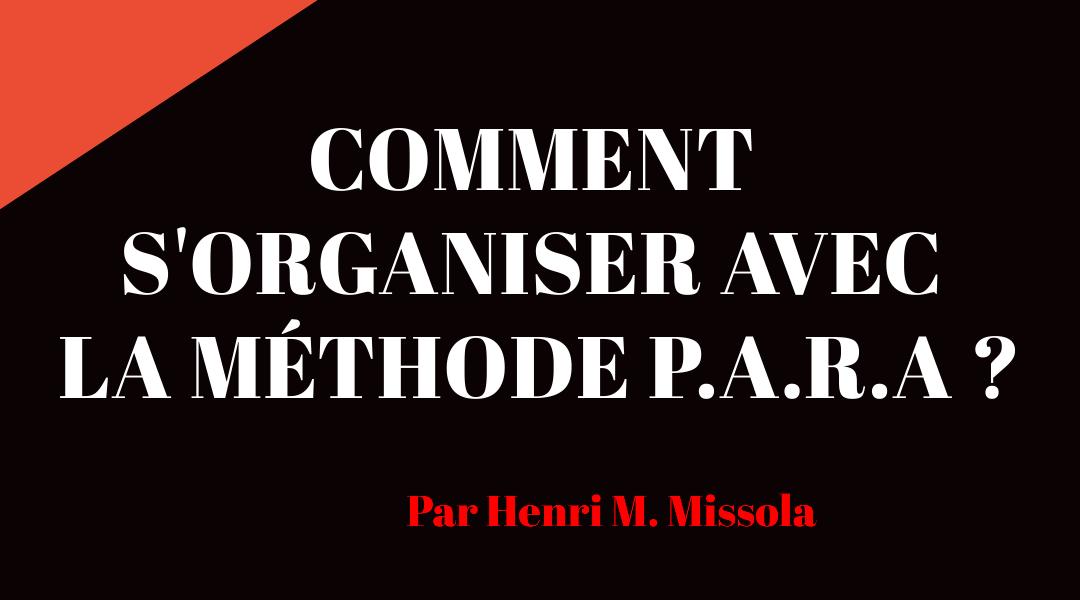 Comment s'organiser avec la méthode P.A.R.A ?