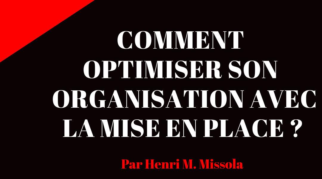 Comment optimiser son organisation avec la mise en place ?